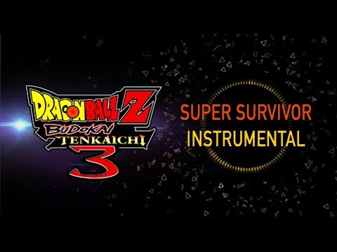 Dragon Ball Z Budokai Tenkaichi 3 - Super Survivor Instrumental By 94Stones