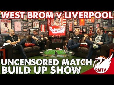 West Brom v Liverpool | Uncensored Match Build Up