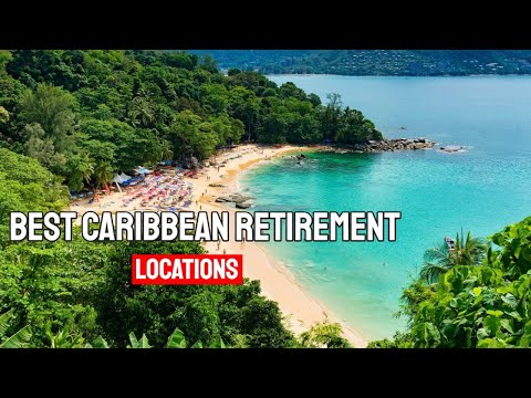 Best Caribbean Retirement Locations - Cheap Caribbean Real Estate