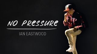 "Ian Eastwood | Justin Bieber - ""No Pressure ft. Big Sean"""