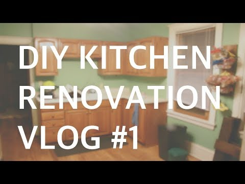DIY KITCHEN RENOVATION: VLOG #1