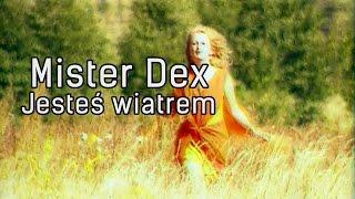 Mister Dex - Jesteś wiatrem (Official)