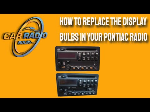 How To Replace The Display Bulbs In Your Pontiac Radio