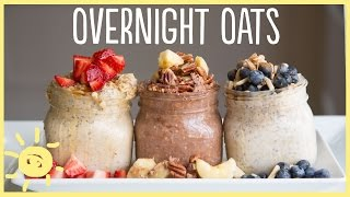 EAT | Overnight Oats 3 Ways