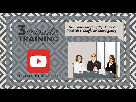 Insurance Staffing Tip: How To Find Ideal Staff For Your Agency