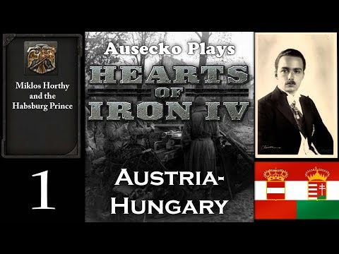HoI IV Austria-Hungary 1 [Miklos' Mighty Mountain Men]