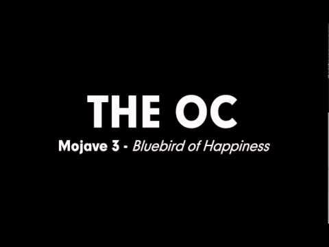 The OC Music - Mojave 3 - Bluebird of Happiness