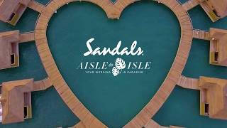 Sandals Resorts Inspires With Its Destination Wedding Experience From Aisle to Isle