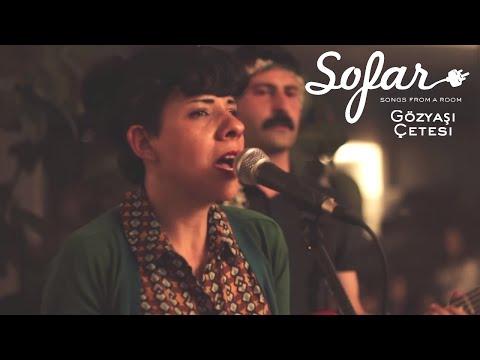 Gözyaşı Çetesi - Gel | Sofar Istanbul