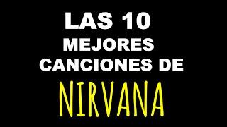 Las 10 mejores canciones de NIRVANA