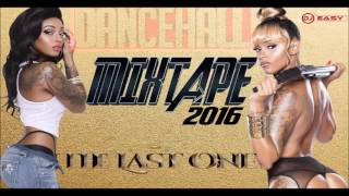 Dancehall Mix 2016 November ●The Last One● Vybz Kartel,Mavado,Popcaan,Alkaline & More