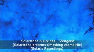 Solarstone & Orkidea - Zeitgeist Solarstone pres. Smashing Atoms Remix) (Solaris Recordings)