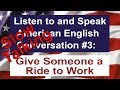 Learn American English   Listen to and Speak American English Conversation  3