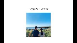 ♪ ` Rapsodi - JKT48 ♪ ` One Hour Version