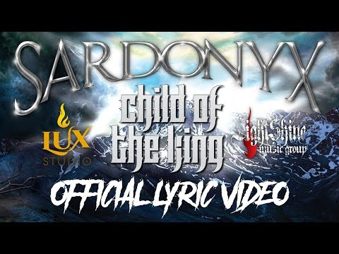 Sardonyx :Child Of The King (Official Lyric Video)
