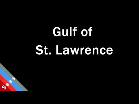 How to Pronounce Gulf of St Lawrence