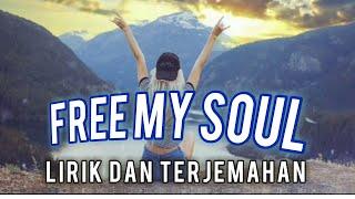 Lagu barat penuh motivasi   Free My Soul   Lirik dan terjemahan
