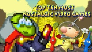 Top Ten Most Nostalgic Video Games