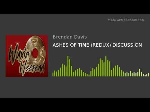 ASHES OF TIME (REDUX) DISCUSSION