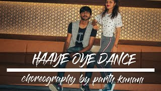 HAAYE OYE DANCE Choreography|Parth kanani&Nisha|Elli AvrRam| Shantanu Maheshwari