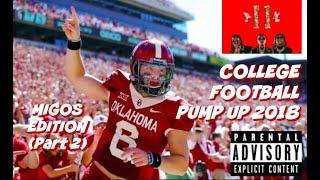 College Football Pump Up 2018 - Migos Culture 2 (Part 2)