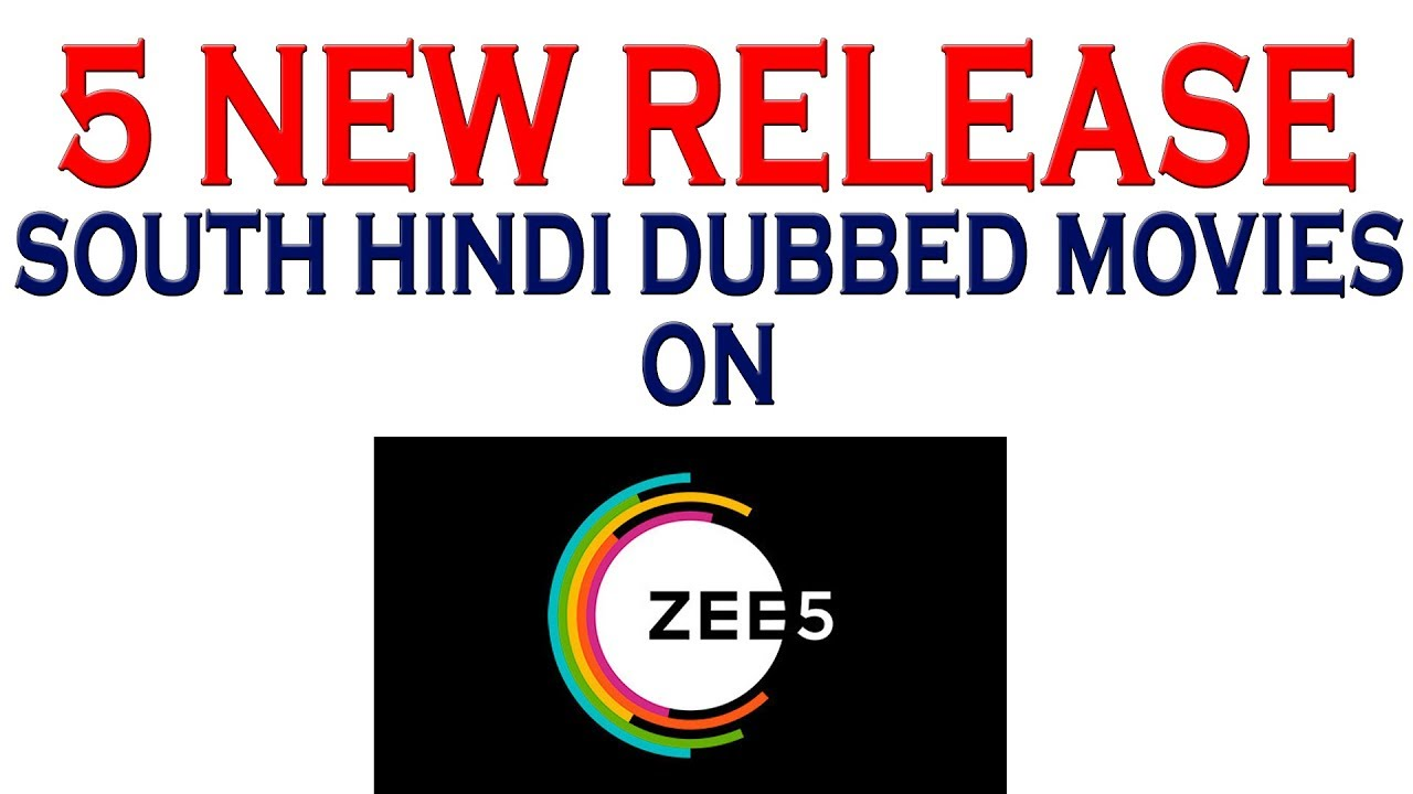 5 New Released South Indian Movies On ZEE5 | 2018 South Indian Movies In  Hindi