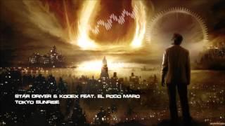Star Driver & Kodex Feat. El Poco Maro - Tokyo Sunrise [HQ Original]