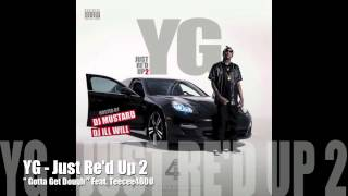 Gotta Get Dough - YG Feat. Teecee4800 - Just Re