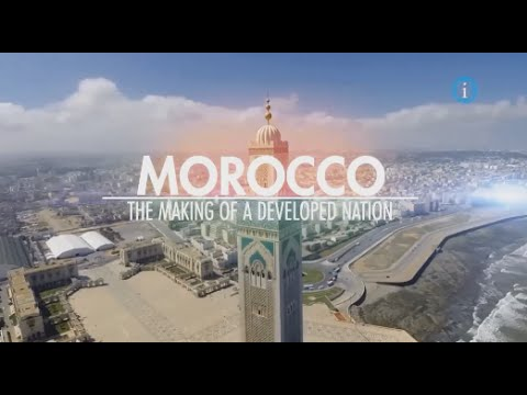 Morocco - The Making of a Developed Nation