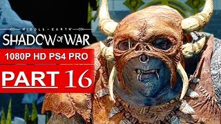 SHADOW OF WAR Gameplay Walkthrough Part 16 [1080p HD PS4 PRO] - No Commentary