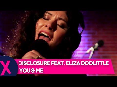 Disclosure Feat. Eliza Doolittle - 'You & Me' (Capital XTRA Live Session)