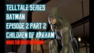 Batman Telltale Games Episode 2 Children of Arkham (Part 2)