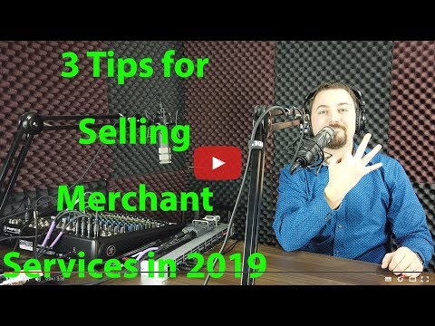 3 Tips for Selling Merchant Services in 2019