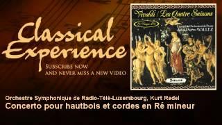 Antonio Vivaldi : Concerto pour hautbois et cordes en Ré mineur - ClassicalExperience