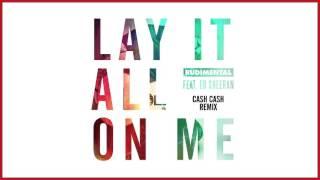 Rudimental - Lay It All On Me (feat. Ed Sheeran) [Cash Cash Remix]