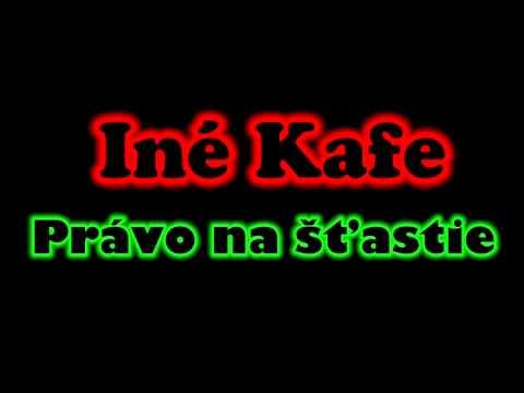 Iné Kafe - 90% + Text NOVINKA (Právo na šťastie)