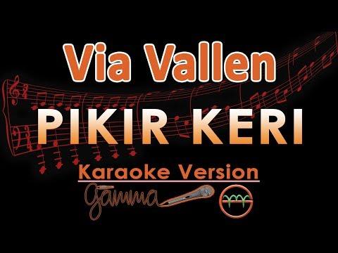 Via Vallen - Pikir Keri KOPLO (Karaoke Lirik Tanpa Vokal)