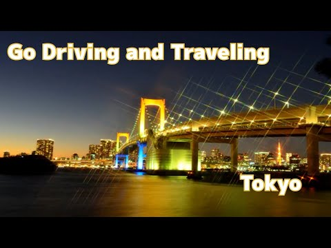【Japan Travel/Go Driving & Traveling】Tokyo, Japan Sightseeing Guide