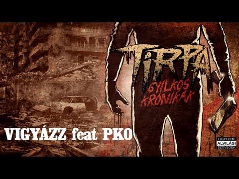 TIRPA - VIGYÁZZ feat PKO