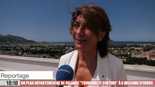 Le 18:18 : un plan de six millions d'euros pour relancer le tourisme dans les Bouches-du-Rhône