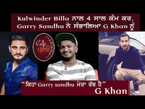 G Khan | Exclusive Interview | Garry Sandhu | Cafe Punjabi | Channel Punjabi