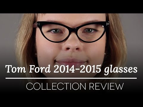 2b647ca5eb1 Tom Ford 2014 2015 Women s Glasses Review