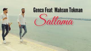 GENCO Feat MAHSUN TOKMAN - SALLAMA #Yeni