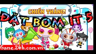 Game đặt boom it5 - Video hướng dẫn chơi game 24h