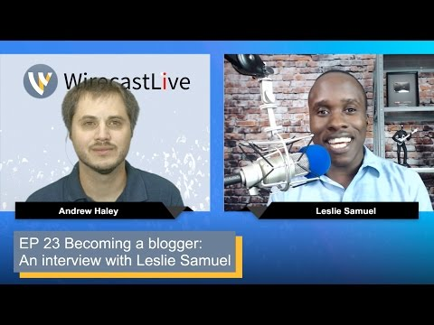 EP23 How to be a Better Blogger with Leslie Samuel