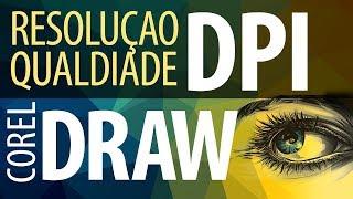 APRENDA DE UMA VEZ -  RESOLUÇÃO DPI no Corel Draw 2017, x8, x7, #6