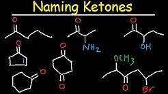 Naming Ketones Explained - IUPAC Nomenclature Practice & Examples - Organic Chemistry