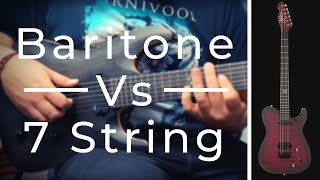 BARITONE OR 7 STRING?   Which One Suits You?