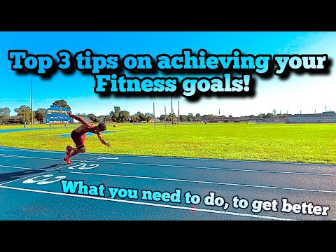 TOP 3 Tips on achieving your fitness goals!!!