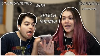 SPEECHJAMMER with MY BROTHER (warning: obnoxious/bad singing)